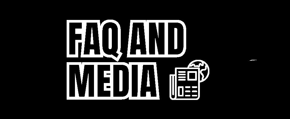 FAQ AND MEDIA